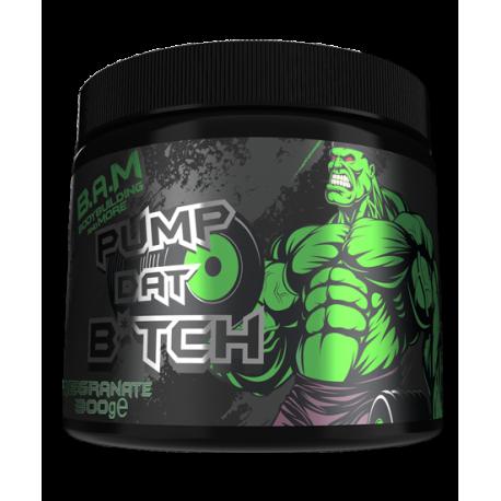 Pump Dat Biatch - B.A.M.